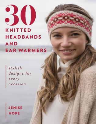 Cover image for the book 30 Knitted Headbands and Ear Warmers: Stylish Designs for Every Occasion