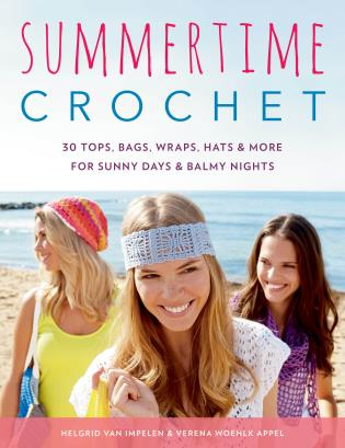 Cover image for the book Summertime Crochet: 30 Tops, Bags, Wraps, Hats & More for Sunny Days & Balmy Nights
