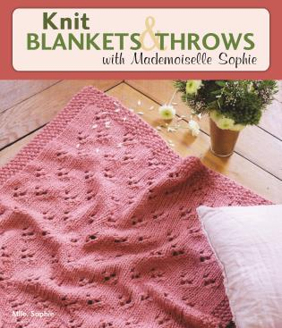 Cover image for the book Knit Blankets and Throws with Mademoiselle Sophie