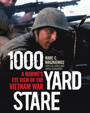 Cover image for the book 1000 Yard Stare: A Marine's Eye View of the Vietnam War