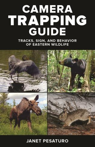 Cover image for the book Camera Trapping Guide: Tracks, Sign, and Behavior of Eastern Wildlife