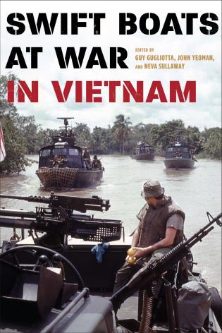 Cover image for the book Swift Boats at War in Vietnam