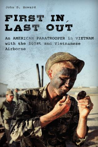 Cover image for the book First In, Last Out: An American Paratrooper in Vietnam with the 101st and Vietnamese Airborne