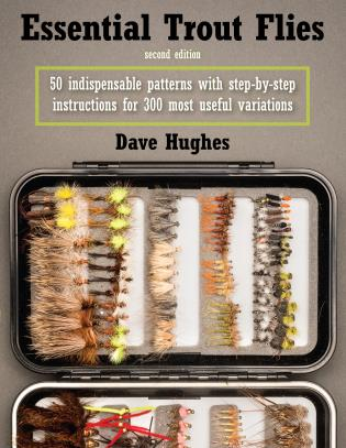 Cover image for the book Essential Trout Flies: 50 Indispensable Patterns with Step-by-Step Instructions for 300 Most Useful Variations, 2nd Edition