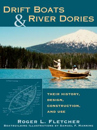 Cover image for the book Drift Boats & River Dories: Their History, Design, Construction, and Use