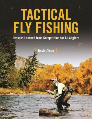 Cover image for the book Tactical Fly Fishing: Lessons Learned from Competition for All Anglers