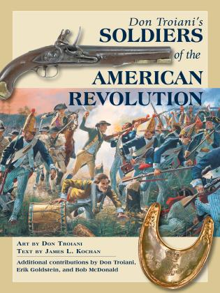 Cover image for the book Don Troiani's Soldiers of the American Revolution