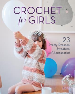 Cover image for the book Crochet for Girls: 23 Dresses, Sweaters, and Accessories