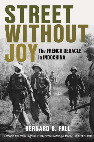 Cover image for the book Street Without Joy: The French Debacle in Indochina