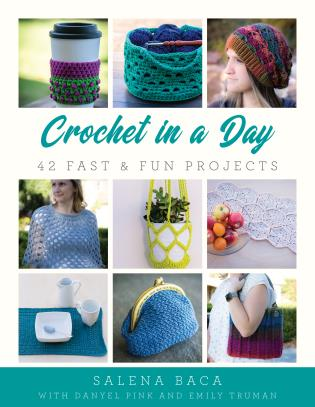 Cover image for the book Crochet in a Day: 42 Fast & Fun Projects