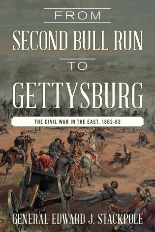 Cover image for the book From Second Bull Run to Gettysburg: The Civil War in the East, 1862-63
