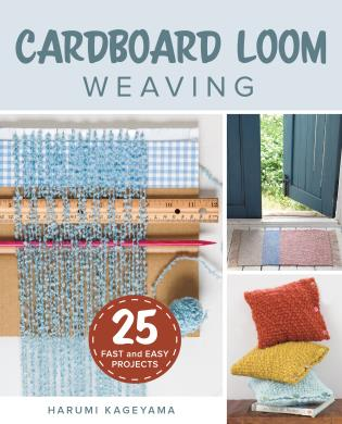 Cover image for the book Cardboard Loom Weaving: 25 Fast and Easy Projects