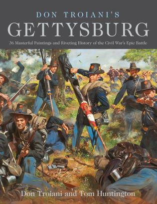 Gettysburg Academic Calendar.Don Troiani S Gettysburg 36 Masterful Paintings And Riveting