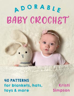 Cover image for the book Adorable Baby Crochet: 40 patterns for blankets, hats, toys & more