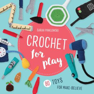 Crochet for Play: 80 Toys for Make-Believe - 9780811738415
