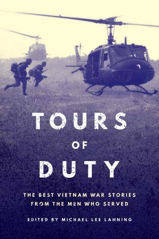 Cover image for the book Tours of Duty: The Best Vietnam War Stories from the Men Who Served
