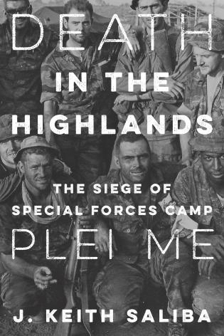 Cover image for the book Death in the Highlands: The Siege of Special Forces Camp Plei Me