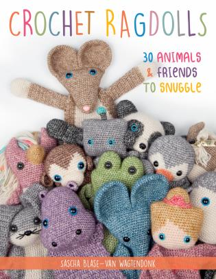 Cover image for the book Crochet Ragdolls: 30 Animals and Friends to Snuggle