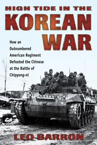 Cover image for the book High Tide in the Korean War: How an Outnumbered American Regiment Defeated the Chinese at the Battle of Chipyong-ni