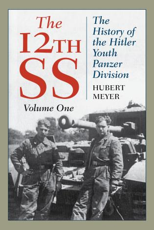 Cover image for the book The 12th SS: The History of the Hitler Youth Panzer Division, Volume 1, 2021 Edition