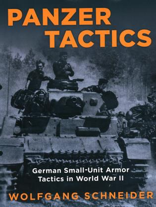 Cover image for the book Panzer Tactics: German Small-Unit Armor Tactics in World War II, 2020 Edition