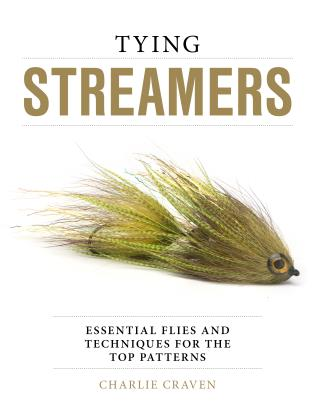 Cover image for the book Tying Streamers: Essential Flies and Techniques for the Top Patterns