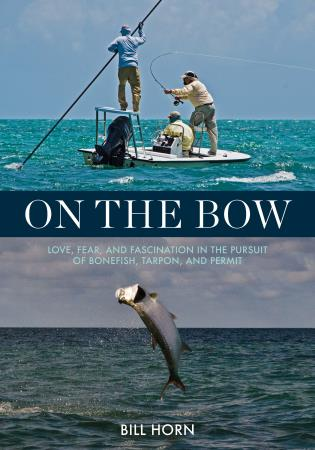Cover image for the book On the Bow: Love, Fear, and Fascination in the Pursuit of Bonefish, Tarpon, and Permit