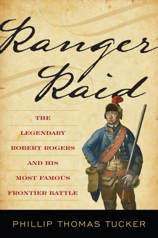Cover image for the book Ranger Raid: The Legendary Robert Rogers and His Most Famous Frontier Battle