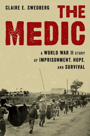 Cover image for the book The Medic: A World War II Story of Imprisonment, Hope, and Survival