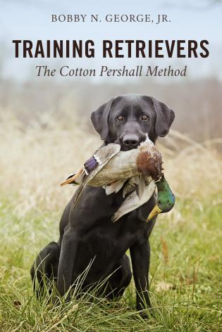 Cover image for the book Training Retrievers: The Cotton Pershall Method