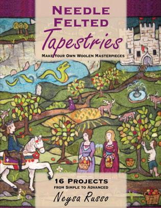 Cover image for the book Needle Felted Tapestries: Make Your Own Woolen Masterpieces