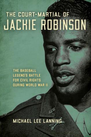 Cover image for the book The Court-Martial of Jackie Robinson: The Baseball Legend's Battle for Civil Rights during World War II