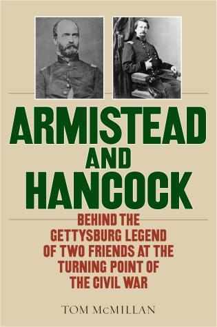 Cover image for the book Armistead and Hancock: Behind the Gettysburg Legend of Two Friends at the Turning Point of the Civil War