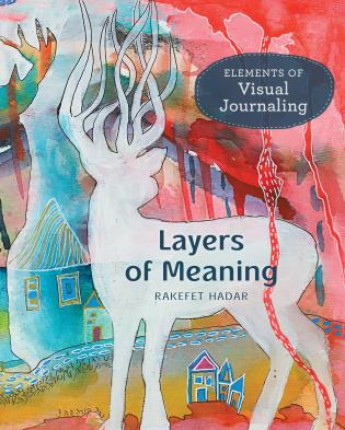 Cover image for the book Layers of Meaning: Elements of Visual Journaling