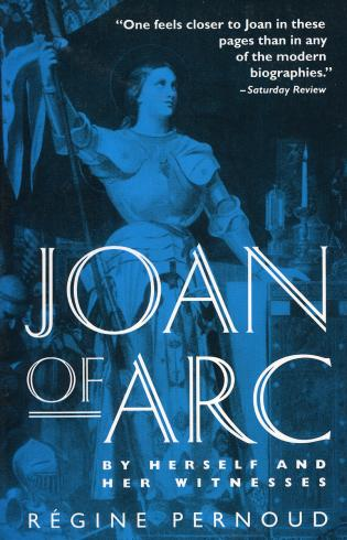 Cover image for the book Joan of Arc: By Herself and Her Witnesses