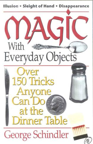 Cover image for the book Magic with Everyday Objects: Over 150 Tricks Anyone Can Do at the Dinner Table