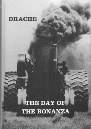 Cover image for the book The Day of the Bonanza: A History of Bonanza Farming in the Red River Valley of the North
