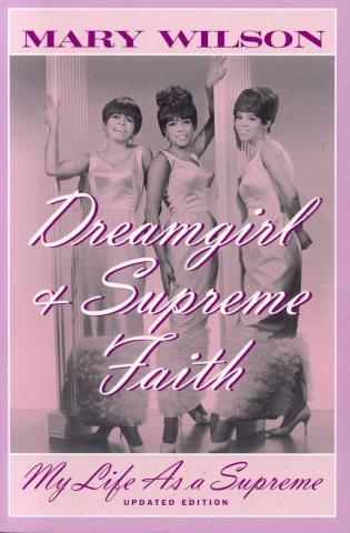 Cover image for the book Dreamgirl and Supreme Faith: My Life as a Supreme, Updated Edition