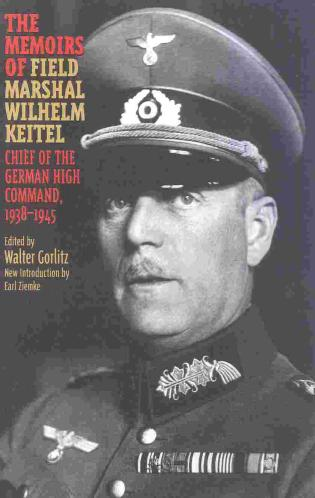 Cover image for the book The Memoirs of Field-Marshal Wilhelm Keitel: Chief of the German High Command, 1938-1945