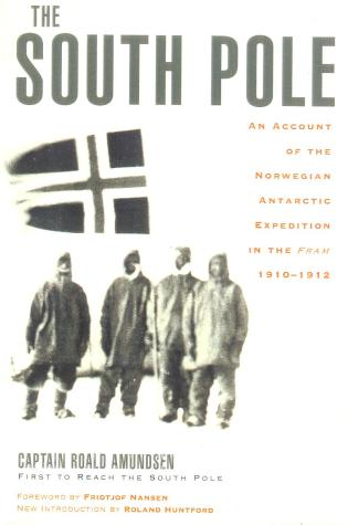 Cover image for the book The South Pole: An Account of the Norwegian Antarctic Expedition in the Fram, 1910-1912