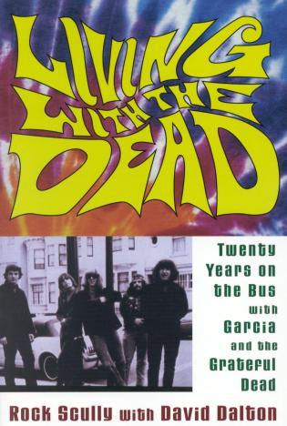 Cover image for the book Living with the Dead: Twenty Years on the Bus with Garcia and the Grateful Dead