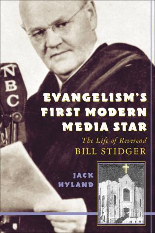 Cover image for the book Evangelism's First Modern Media Star: Reverend Bill Stidger