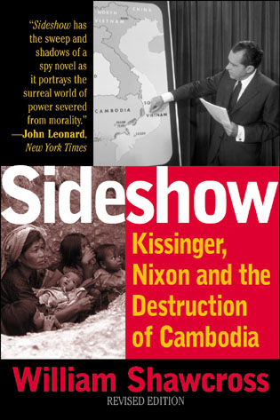 Cover image for the book Sideshow: Kissinger, Nixon, and the Destruction of Cambodia, Revised Edition