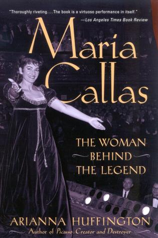 Cover image for the book Maria Callas: The Woman behind the Legend