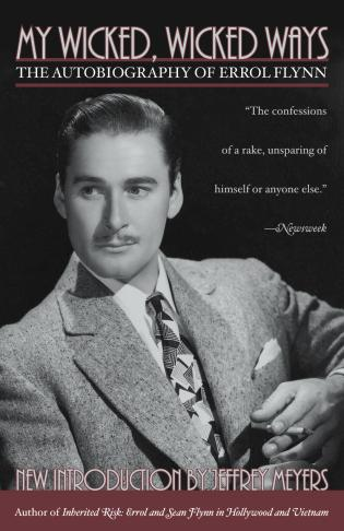 Cover image for the book My Wicked, Wicked Ways: The Autobiography of Errol Flynn