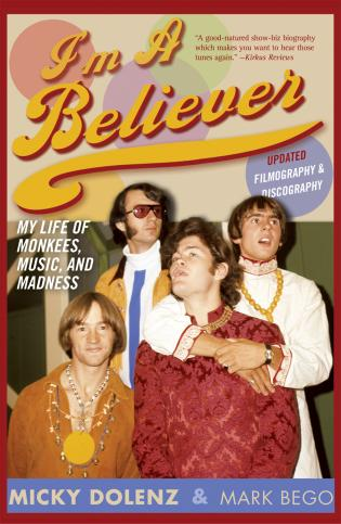 Cover image for the book I'm a Believer: My Life of Monkees, Music, and Madness, Updated Edition