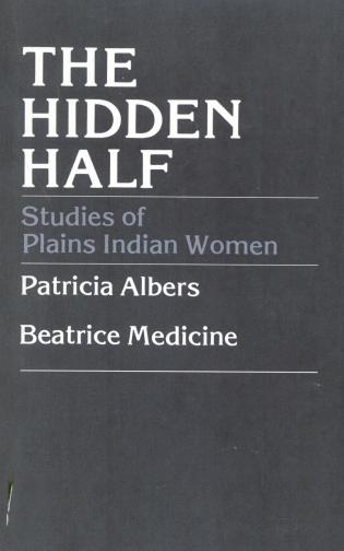 Cover image for the book The Hidden Half: Studies of Plains Indian Women