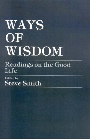 Cover image for the book Ways of Wisdom: Readings on the Good Life