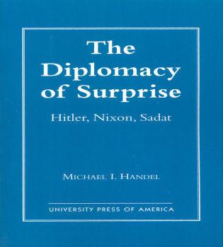 Cover image for the book The Diplomacy of Surprise: Hitler, Nixon, Sadat, Harvard Studies in International Affairs, Number 44
