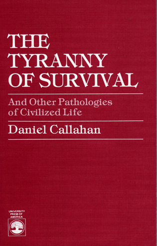 Cover image for the book The Tyranny of Survival and other Pathologies of Civilized Life